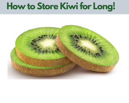 How to Store Kiwi for Long