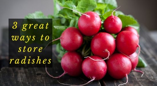 3 great ways to store radishes